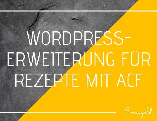 Wordpress-Erweiterung für Rezepte mit ACF
