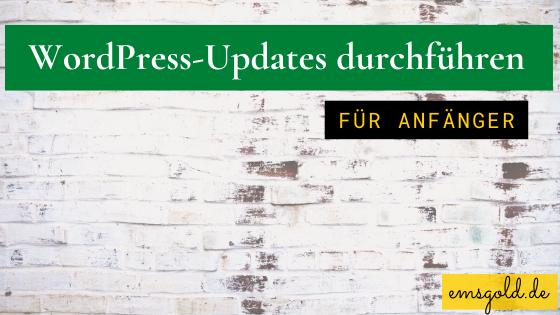 WordPress-Updates durchführen für Anfänger